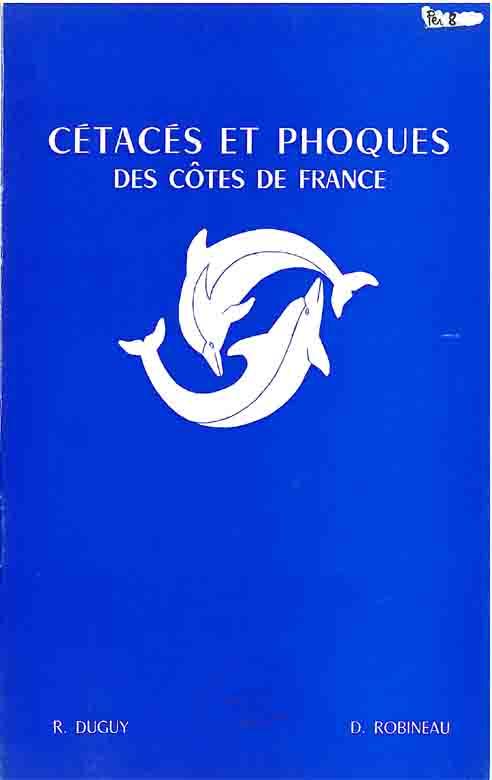 CETACES ET PHOQUES DES CÔTES DE FRANCE Guide d'identification par R. DUGUY et D. ROBINEAU