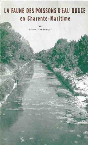 LA FAUNE DES POISSONS D'EAU DOUCE en Charente-Maritime Par Patrick YVERNAULT