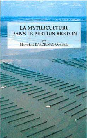 La Myticulture dans le Pertuis Breton Synthèse des travaux réalisés par Marie-José Dardignac-Corbeil